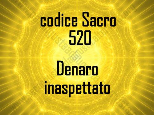 Attivazione del codice Sacro 520 Denaro inaspettato
