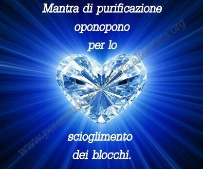 Mantra di purificazione Oponopono per lo scioglimento dei blocchi.
