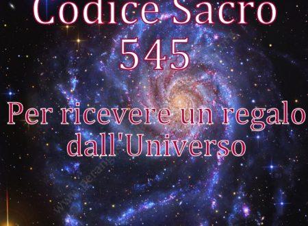 """Attivare il Codice Sacro 545 """"Per ricevere un regalo dall'Universo"""""""