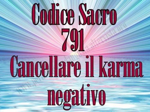 Attivazione del Codice Sacro 791 per cancellare il karma negativo